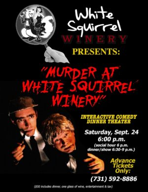 """""""Murder at White Squirrel Winery"""" interactive Comedy Dinner Theater. Sat. Sept. 14."""